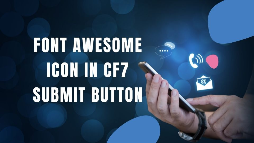 Font Awesome Icon inside Contact Form 7 Submit Button