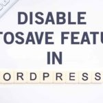 disable Autosave feature in WordPress and Elementor